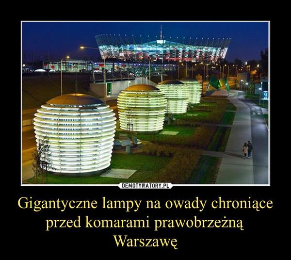 Gigantyczne lampy na owady chroniące przed komarami prawobrzeżną Warszawę –