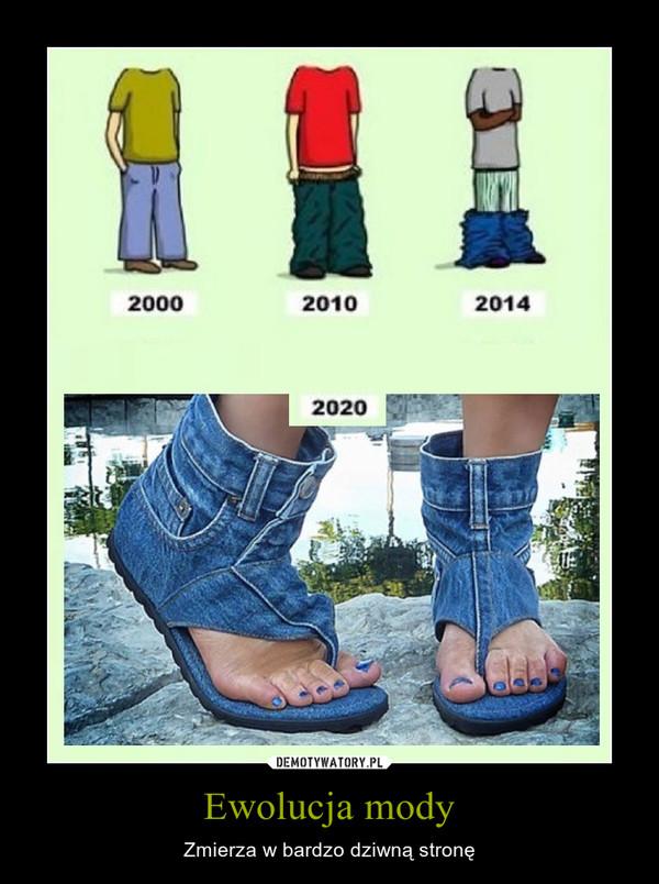 Ewolucja mody – Zmierza w bardzo dziwną stronę