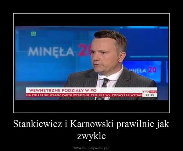 Stankiewicz i Karnowski prawilnie jak zwykle –