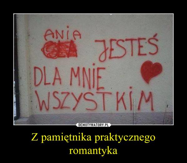 Z pamiętnika praktycznego romantyka –