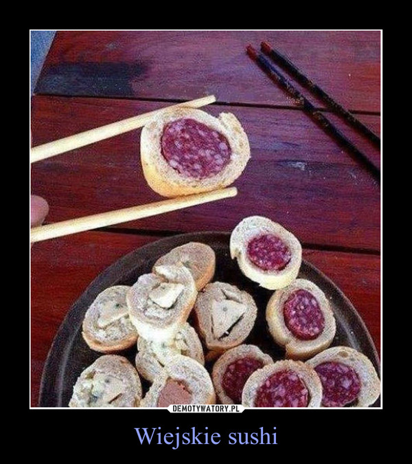 Wiejskie sushi –