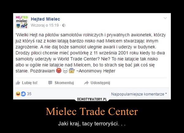 Mielec Trade Center – Jaki kraj, tacy terroryści. . .