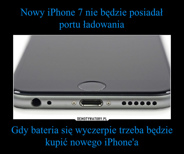 Gdy bateria się wyczerpie trzeba będzie kupić nowego iPhone'a –