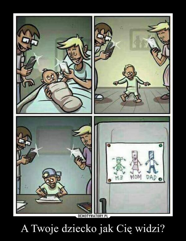 A Twoje dziecko jak Cię widzi? –