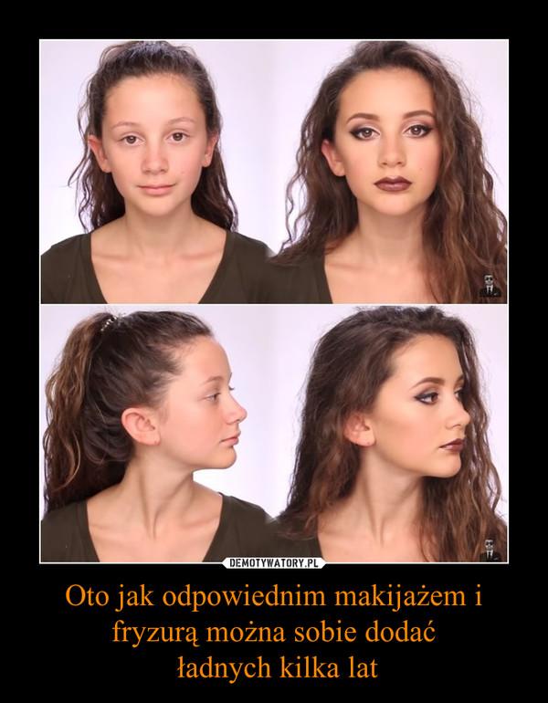 Oto jak odpowiednim makijażem i fryzurą można sobie dodać ładnych kilka lat –