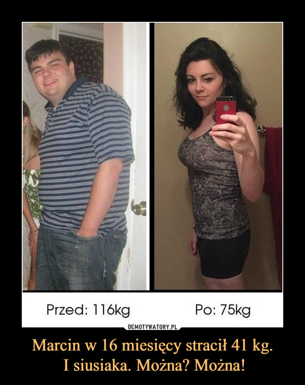 Marcin w 16 miesięcy stracił 41 kg. I siusiaka. Można? Można! –  Przed: 116kg Po: 75kg