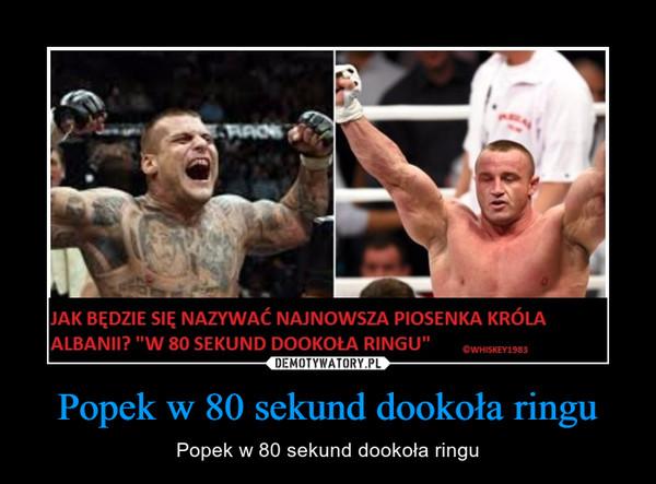 Popek w 80 sekund dookoła ringu – Popek w 80 sekund dookoła ringu