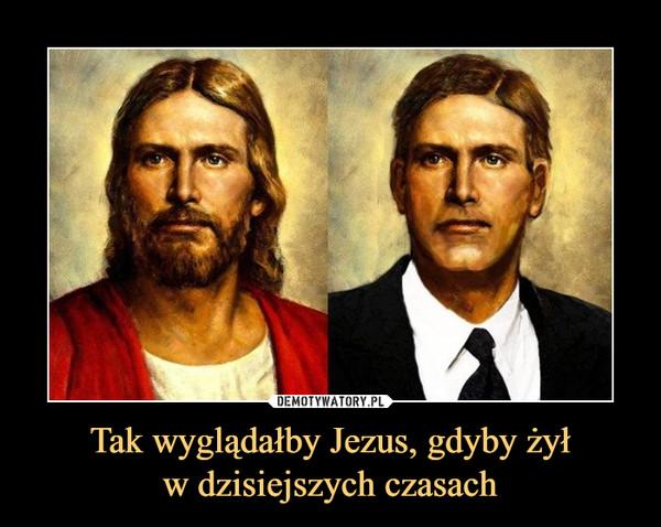 Tak wyglądałby Jezus, gdyby żyłw dzisiejszych czasach –