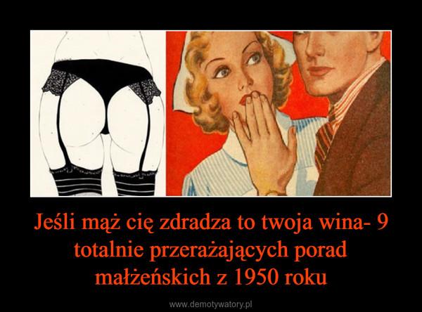 Jeśli mąż cię zdradza to twoja wina- 9 totalnie przerażających porad małżeńskich z 1950 roku –