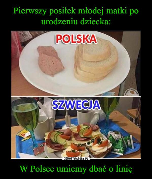 W Polsce umiemy dbać o linię –