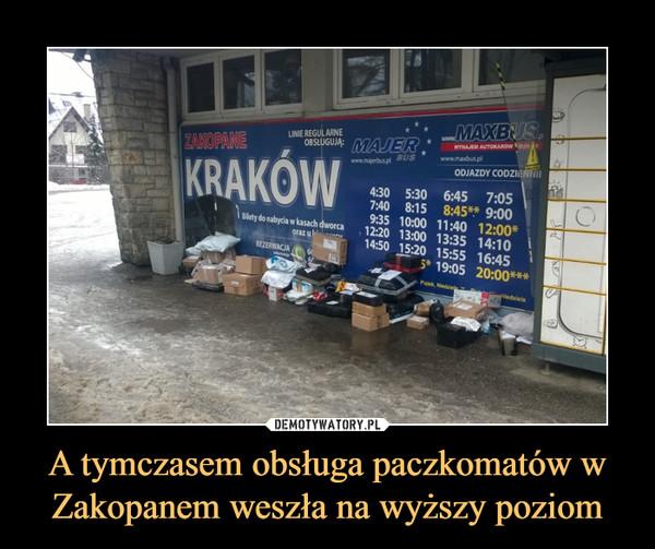 A tymczasem obsługa paczkomatów w Zakopanem weszła na wyższy poziom –