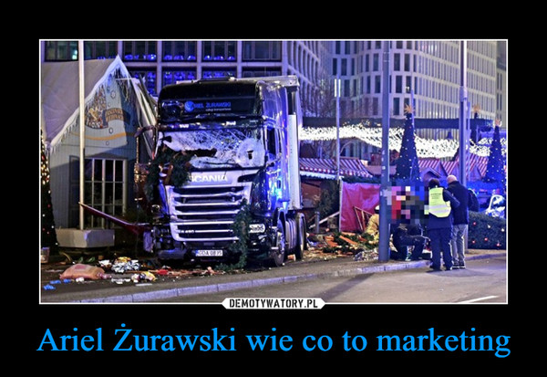 Ariel Żurawski wie co to marketing –