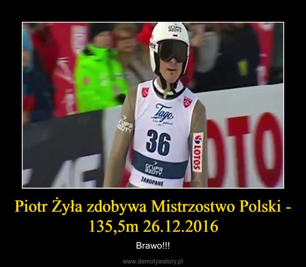 Piotr Żyła zdobywa Mistrzostwo Polski - 135,5m 26.12.2016 – Brawo!!!