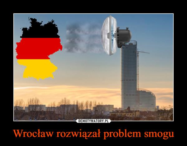Wrocław rozwiązał problem smogu –