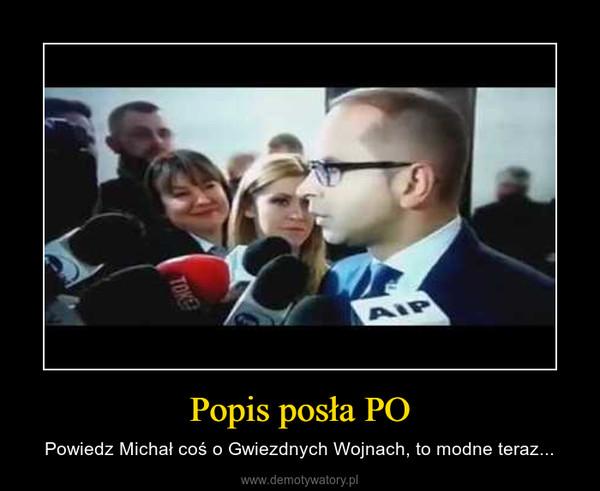Popis posła PO – Powiedz Michał coś o Gwiezdnych Wojnach, to modne teraz...