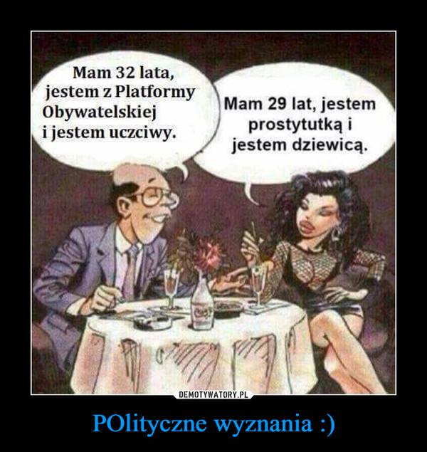 POlityczne wyznania :) –