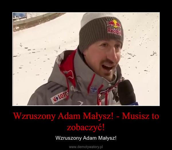 Wzruszony Adam Małysz! - Musisz to zobaczyć! – Wzruszony Adam Małysz!
