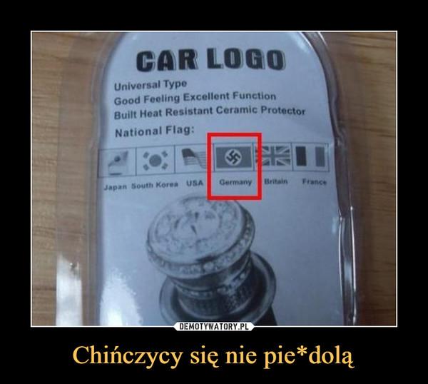 Chińczycy się nie pie*dolą –  CAR LOGO