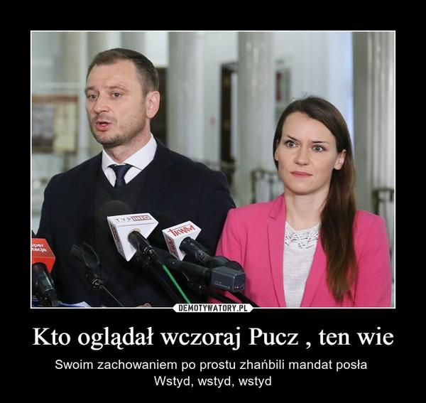 Kto oglądał wczoraj Pucz , ten wie – Swoim zachowaniem po prostu zhańbili mandat posła Wstyd, wstyd, wstyd