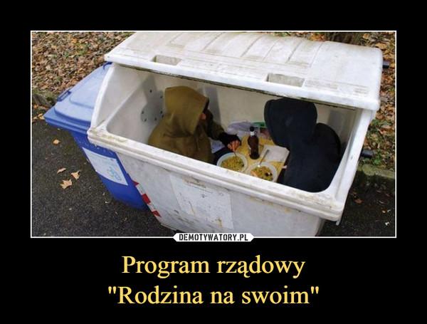 """Program rządowy""""Rodzina na swoim"""" –"""