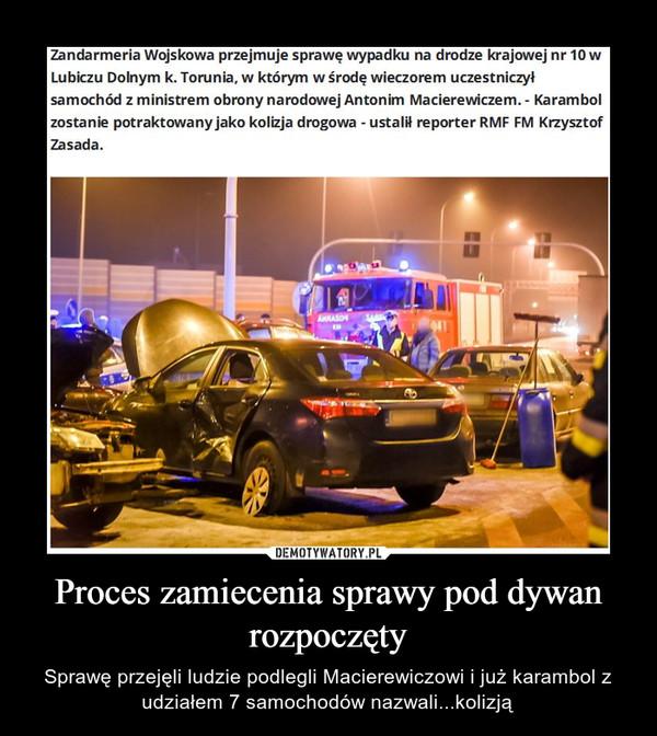Proces zamiecenia sprawy pod dywan rozpoczęty – Sprawę przejęli ludzie podlegli Macierewiczowi i już karambol z udziałem 7 samochodów nazwali...kolizją