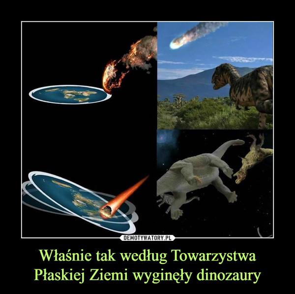 Właśnie tak według Towarzystwa Płaskiej Ziemi wyginęły dinozaury –