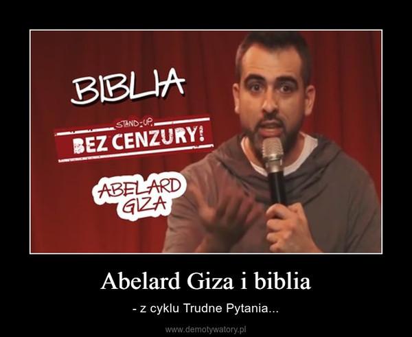 Abelard Giza i biblia – - z cyklu Trudne Pytania...