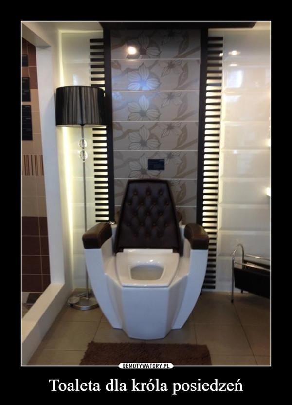 Toaleta dla króla posiedzeń –