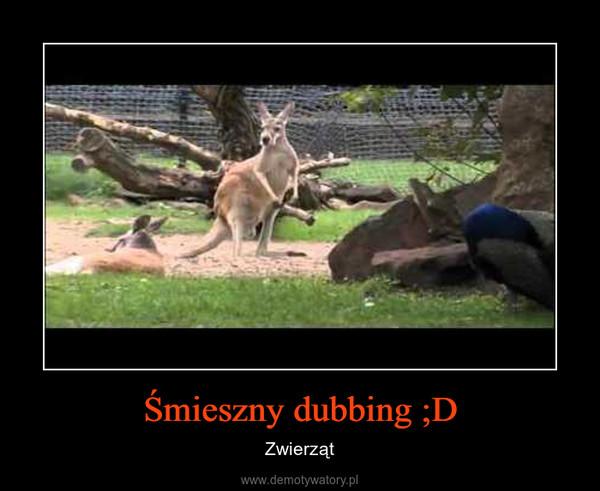 Śmieszny dubbing ;D – Zwierząt