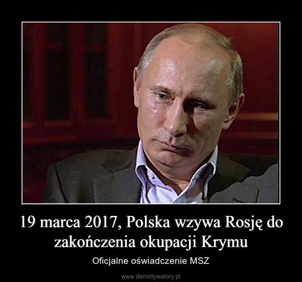 19 marca 2017, Polska wzywa Rosję do zakończenia okupacji Krymu – Oficjalne oświadczenie MSZ