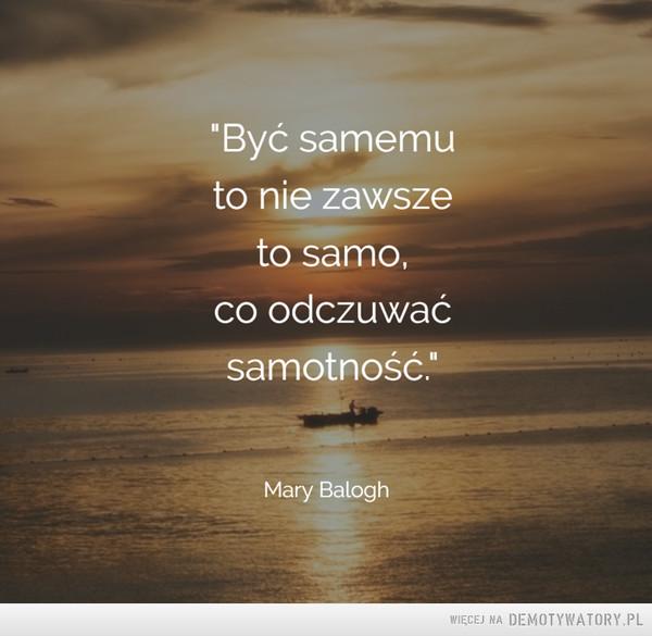 Mary Balogh –  Być samemu to nie zawsze odczuwać samotność