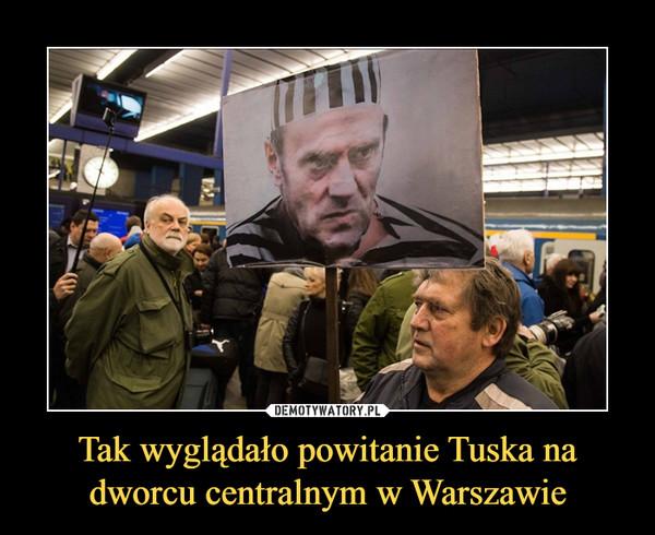 Tak wyglądało powitanie Tuska na dworcu centralnym w Warszawie –
