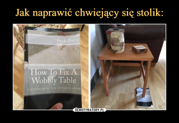 –  How to fix a wobbly table. A serious guide to a serious problem.