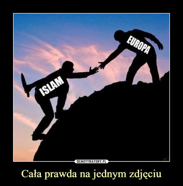 Cała prawda na jednym zdjęciu –  islam europa