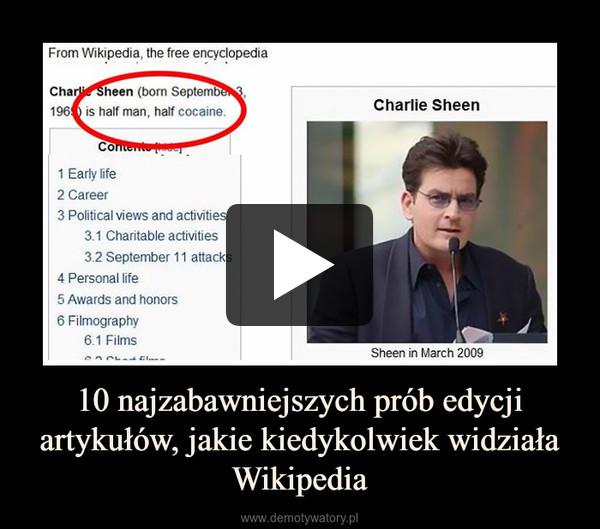 10 najzabawniejszych prób edycji artykułów, jakie kiedykolwiek widziała Wikipedia –