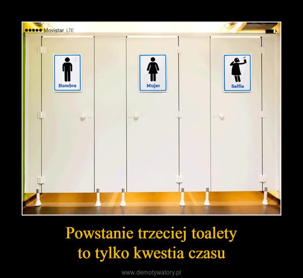 Powstanie trzeciej toaletyto tylko kwestia czasu –  Movistar LTE Hombre Mujer Selfie