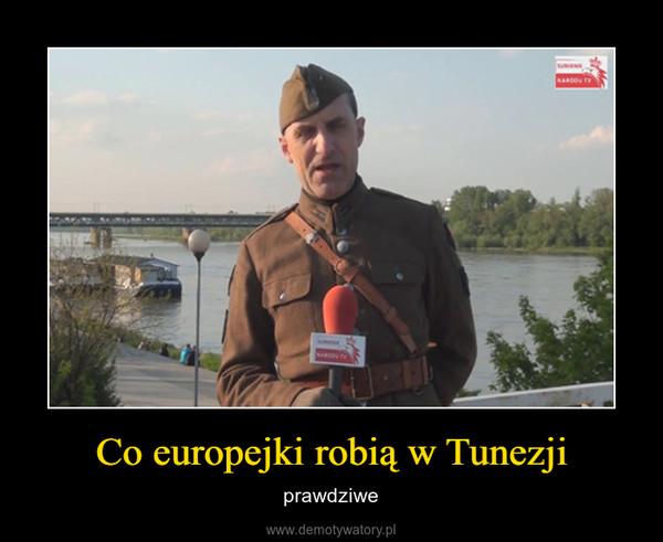 Co europejki robią w Tunezji – prawdziwe