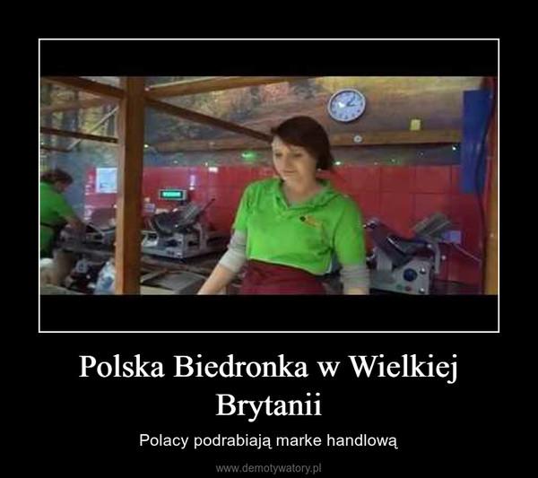Polska Biedronka w Wielkiej Brytanii – Polacy podrabiają marke handlową