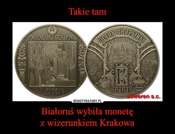 Białoruś wybiła monetęz wizerunkiem Krakowa –
