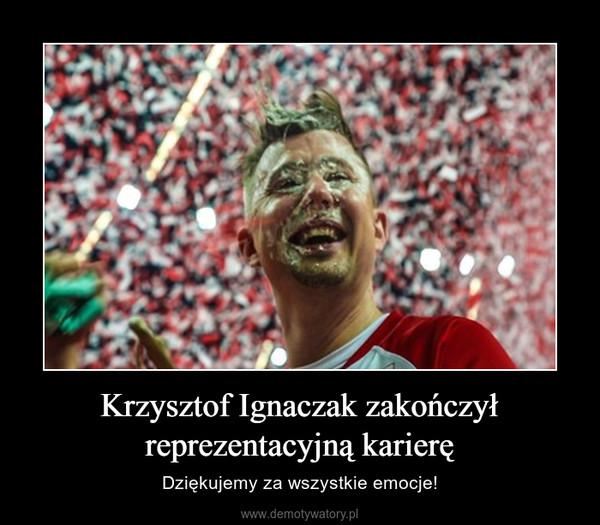 Krzysztof Ignaczak zakończył reprezentacyjną karierę – Dziękujemy za wszystkie emocje!