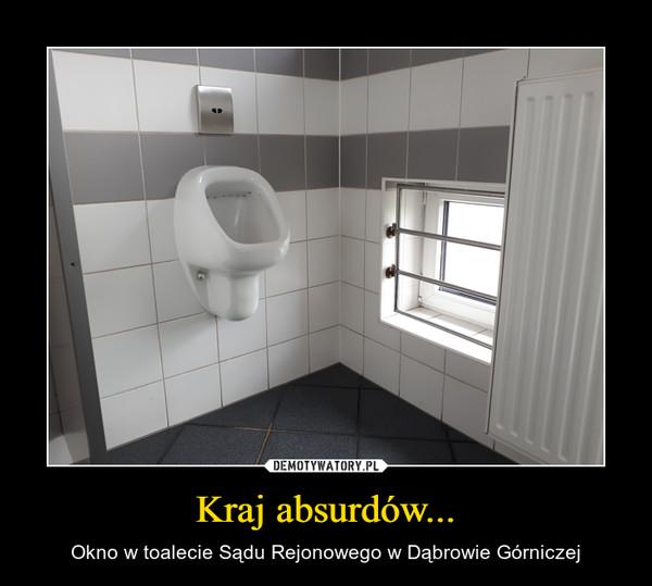 Kraj absurdów... – Okno w toalecie Sądu Rejonowego w Dąbrowie Górniczej