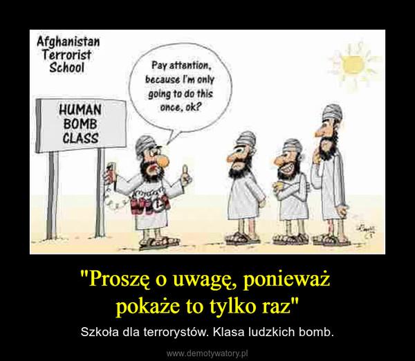 """""""Proszę o uwagę, ponieważ pokaże to tylko raz"""" – Szkoła dla terrorystów. Klasa ludzkich bomb."""