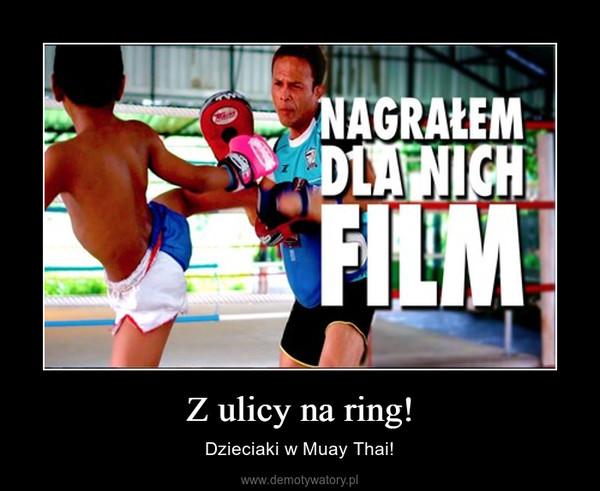 Z ulicy na ring! – Dzieciaki w Muay Thai!