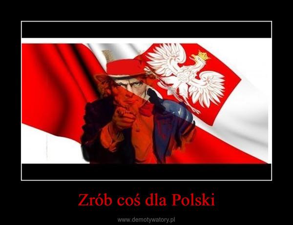 Zrób coś dla Polski –