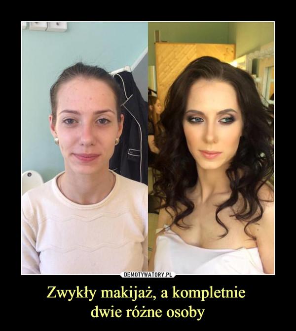 Zwykły makijaż, a kompletnie dwie różne osoby –