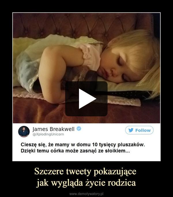 Szczere tweety pokazujące jak wygląda życie rodzica –