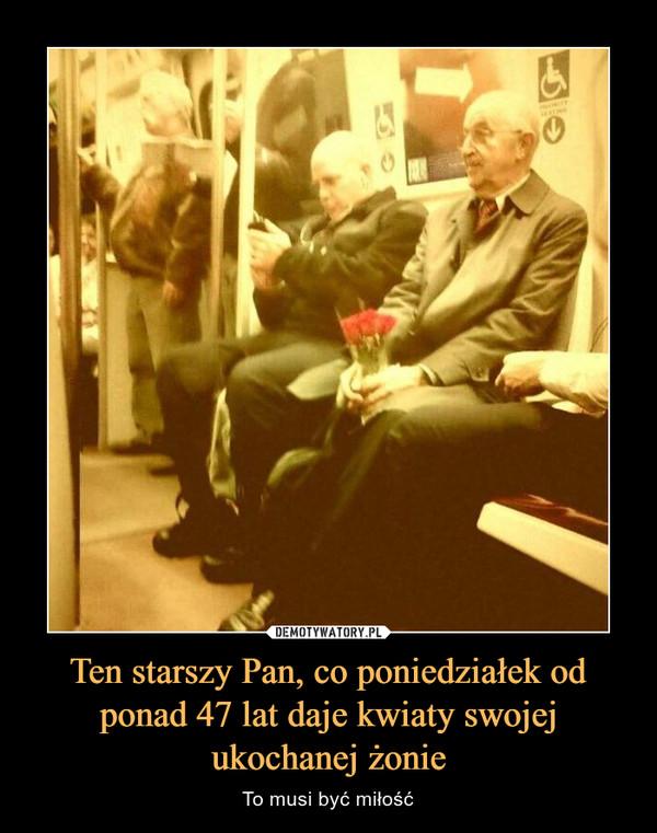 Ten starszy Pan, co poniedziałek od ponad 47 lat daje kwiaty swojej ukochanej żonie – To musi być miłość