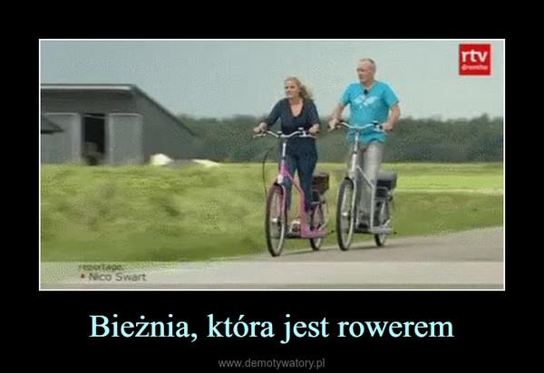 Bieżnia, która jest rowerem –