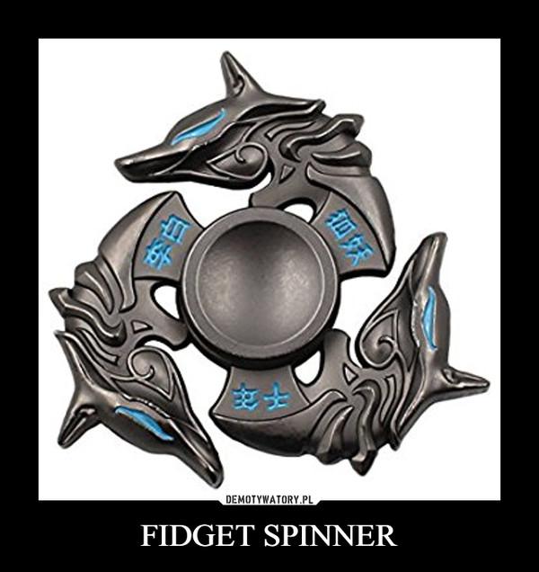FIDGET SPINNER –