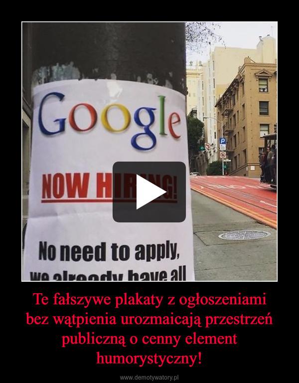 Te fałszywe plakaty z ogłoszeniamibez wątpienia urozmaicają przestrzeń publiczną o cenny element humorystyczny! –